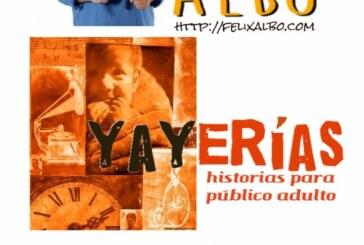 Yayerías: Historias para público adulto con Félix Albo