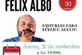 Félix Albo: Historias para público adulto